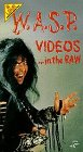 W.a.S.P.:Videos in the Raw [VHS]
