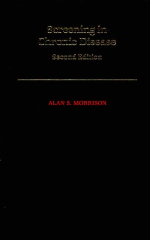 Screening in Chronic Disease (Monographs in Epidemiology and Biostatistics)