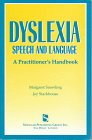 Dyslexia, Speech and Language : A Practitioner's Handbook, Margaret Snowling, Joy Stackhouse, 1565933060
