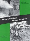 Africa's Problems...African Initiatives 9780963423801