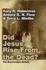 Did Jesus Rise from the Dead?, Gary R. Habermas and Antony G. N. Flew, 1592444318