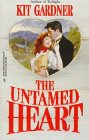 The Untamed Heart (Harlequin Historicals, No 390)