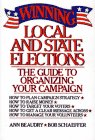 Winning Local and State Elections : The Guide to Organizing, Financing, and Targeting Your Campaign, Beaudry, Ann and Schaeffer, Bob, 0029024900