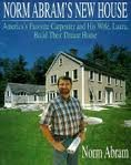 img - for Norm Abram's New House/America's Favorite Carpenter and His Wife, Laura, Build Their Dream Home book / textbook / text book