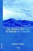 Los Vientos del Este Se Llaman de Levante (Spanish Edition) ebook