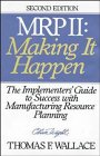 MRP II - Making It Happen, Thomas F. Wallace, 047113225X