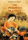 The Pumpkin Blanket, Deborah Turney Zagwyn and Deborah Turney Zagwyn, 0890876371