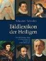 Bildlexikon der Heiligen: 4000 Heilige, Selige und Namenspatrone