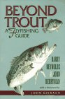 Beyond Trout: A Flyfishing Guide (Reynolds Barry Fishing)