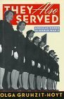 img - for They Also Served: American Women in World War II by Olga Gruhzit-Hoyt (1995-03-04) book / textbook / text book