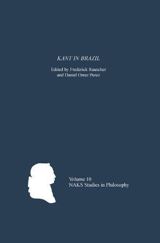 Kant in Brazil (North American Kant Society Studies in Philosophy)