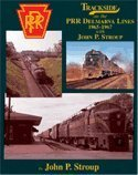 Front cover for the book Trackside on the PRR Delmarva Lines 1965-1967 with John P. Stroup by John P. Stroup