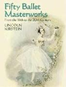Fifty Ballet Masterworks: From the 16th Century to the 20th Century