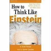 Download By Scott Thorpe How To Think Like Einstein (Abridged) [Audio CD] pdf