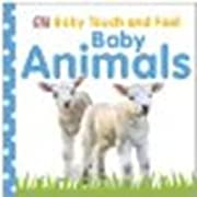 Baby Touch and Feel: Baby Animals by DK Publishing [DK Preschool, 2009] Board book [Board book]