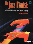 The Jazz Pianist: Left Hand Voicings and Chord Theory - Piano - -