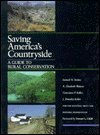 Saving America's Countryside : A Guide to Rural Conservation. for the National Trust for Historic Preservation, Stokes, Samuel N. and Watson, A. Elizabeth, 0801836964