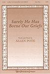 SURELY HE HAS BORNE OUR GRIEFS - Allen Pote - Sheet Music