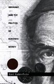 Germany and the Politics of Europe's Money (Global Environmental Accord (Paperback))