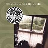 There Was a Lady: Voice of Celtic Women