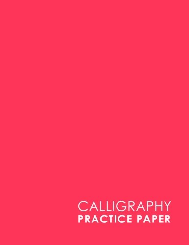 Calligraphy Practice Paper: Calligraphy Lettering Guide, Calligraphy Worksheets For Beginners, Calligraphy Paper With Lines, Notepads Calligraphy, Minimalist Pink Cover (Volume 20)
