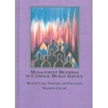 management dilemmas in catholic human service cleary maureen