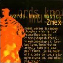 Words Knot Music by Two Mex (1997-12-25)