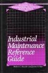 Industrial Maintenance Reference Guide, Robert C. Rosaler and James O. Rice, 007052162X