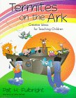 img - for Termites on the Ark: Creative Ideas for Teaching Children book / textbook / text book