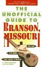 The Unofficial Guide to Branson, Missouri, Bob Sehlinger and Eve Zibart, 0028600789