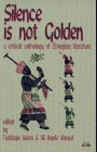 Silence Is Not Golden : A Critical Anthology of Ethiopian Literature, Taddesse Adera, 0932415466
