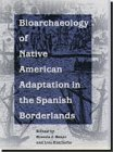 Bioarchaeology of Native Americans in the Spanish Borderlands, , 0813014646