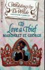 Front cover for the book To Love a Thief by Margaret St. George