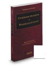 Courtroom Handbook On Washington Evidence  2013   2014 Ed   Vol  5D  Washington Practice Series