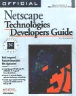 The Official Netscape Technologies Developers Guide, Sean Michaels and Luke Duncan, 1566047498