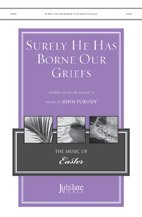 Surely He Has Borne Our Griefs - Music by John Purifoy - Choral Octavo - SATB