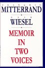 Memoir in Two Voices, Francois Mitterrand and Elie Wiesel, 1559703385
