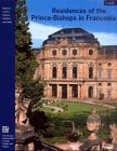 Residences of the Prince-Bishops in Franconia (Guide Books on the Heritage of Bavaria & Berlin)