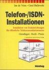 Telefon-/ISDN-Installationen. Installation von Endeinrichtungen für öffentliche Telekommunikationsnetze. Grundlagen, Recht, Praxis