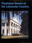 Plantation Homes of the Lafourche Country, Paul Stahls, 0882891030