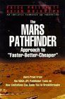 "The Mars Pathfinder Approach to ""Faster-Better-Cheaper"" : Hand of from the NASA - JPL Pathfinder Team on How Limitations Can Guide You to Breakthroughs, Pritchett, Price and Muirhead, Brian, 0944002749"