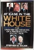 Book At Ease in the White House: Social Life As Seen by a Presidential Military Aide