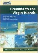 Grenada to the Virgin Islands: A Cruising Guide to the