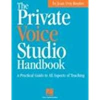 The Private Voice Studio Handbook: A Practical Guide to All Aspects of Teaching