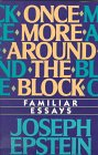 Once More Around the Block : Familiar Essays, Epstein, Joseph, 039330633X
