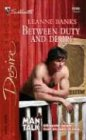 Between Duty and Desire 0373765991 Book Cover