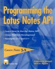 Programming the Lotus Notes API, Carolyn Kraut and Mitch Allen, 0471117765