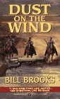 Dust on the Wind, Bill Brooks, 0786004711