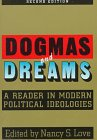 Dogmas and Dreams : A Reader in Modern Political Ideologies, , 1566430437