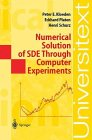 Numerical Solution of SDE Through Computer Experiments : Universitext, Kloeden, Peter E. and Platen, Eckhard, 0387570748